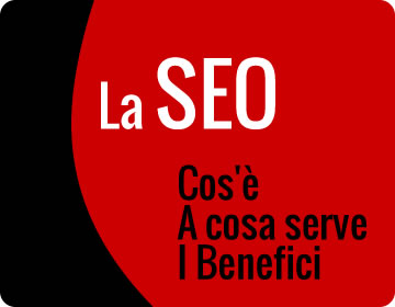 La SEO: cos'è, a cosa serve, i benefici.